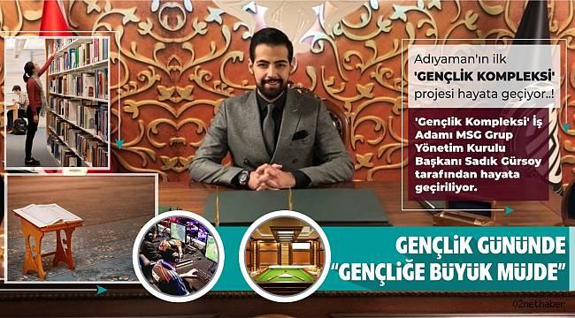 """GENÇLİK GÜNÜNDE """"GENÇLİĞE BÜYÜK MÜJDE"""" Adıyaman'ın ilk 'GENÇLİK KOMPLEKSİ' projesi hayata geçiyor..!"""